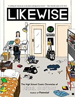 Likewise: The High School Comic Chronicles of Ariel Schrag (High ...