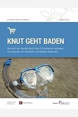 Knut geht baden: Wie sich der Handel durch E-Commerce veraendert Taschenbuch
