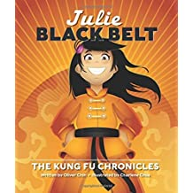 Julie Black Belt: The Kung Fu Chronicles by Oliver Chin (2008-09-01)