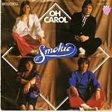 Smokie - Oh Carol - RAK - 1C 006-60 762, EMI Electrola - 1C 006-60 762