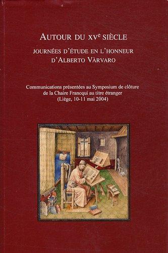 Autour du XVe siècle : Journées en l'honneur d'Alberto Vàrvaro par Paola Moreno