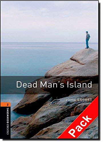 Oxford Bookworms Library: Oxford BookwormsL 2 Dead man's island cd Pack ED 08: 700 Headwords