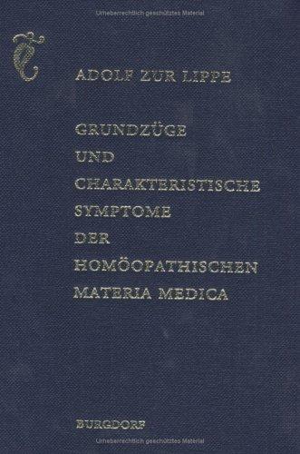 Grundzüge und charakteristische Symptome der homöopathischen Materia Medica.
