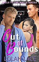 Out Of Bounds (Balls To The Walls Book 6)