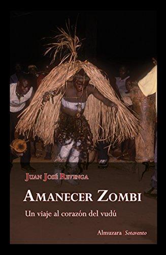 Amanecer Zombi: Un viaje al corazón del vudú (Sotavento)