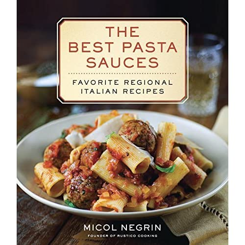 The Best Pasta Sauces: Favourite Regional Italian Recipes by Micol Negrin (5-Nov-2014) Hardcover