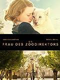 Die Frau des Zoodirektors [dt./OV]