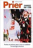 Telecharger Livres Prieres pour le mariage (PDF,EPUB,MOBI) gratuits en Francaise