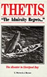 Thetis - The Admiralty Regrets: The Disaster in Liverpool Bay