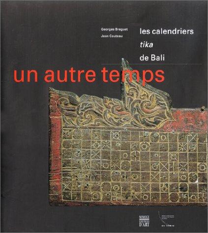 Les Calendriers tika de Bali : Un autre temps