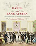 A Dance with Jane Austen: How a Novelist and her Characters Went to the Ball by Fullerton. Susannah ( 2012 ) Hardcover