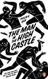 The Man in the High Castle : Penguin Essentials | Dick, Philip Kindred (1928-1982)