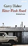 Bitter Wash Road: Kriminalroman