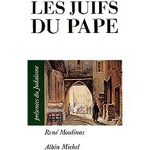 Les Juifs du pape : Avignon et le Comtat Venaissin