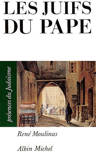 Les Juifs du pape : Avignon et le Comtat Venaissin (Présences du judaïsme t. 6) par René Moulinas