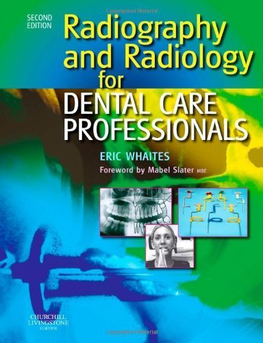 Radiography and Radiology for Dental Care Professionals, 2e by Whaites MSc BDS(Hons) FDSRCS(Edin) FDSRCS(Eng) FRCR DDRRCR, (2008) Paperback
