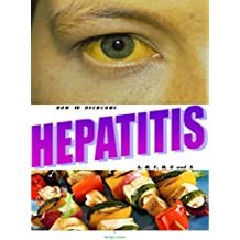 HEPATITIS: HOW TO OVERCOME HEPATITIS (A, B, C, D, E, AND X). (English Edition)