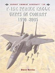 F-15E Strike Eagle Units in Combat 1990 - 2005 (Combat Aircraft)