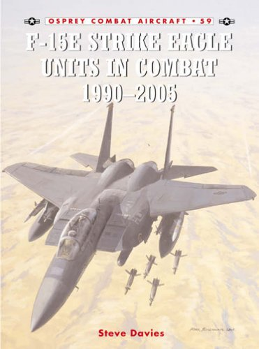 F-15E Strike Eagle Units in Combat 1991 - 2005