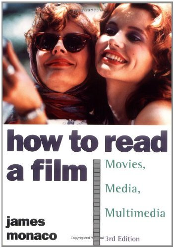 How to Read a Film: The World of Movies, Media, Multimedia: Language, History, Theory by James Monaco (2000-01-15)