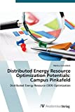 Distributed Energy Resource Optimization Potentials: Campus Pinkafeld: Distributed Energy Resource (DER) Optimization by Markus Groissb??ck (2014-09-26)