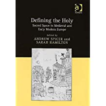 Defining the Holy: Sacred Space in Medieval and Early Modern Europe