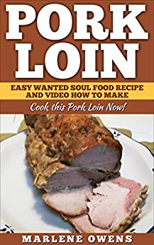 Pork loin easy wanted soul food recipe and video how to make pork loin easy wanted soul food recipe and video how to make cook this forumfinder Gallery