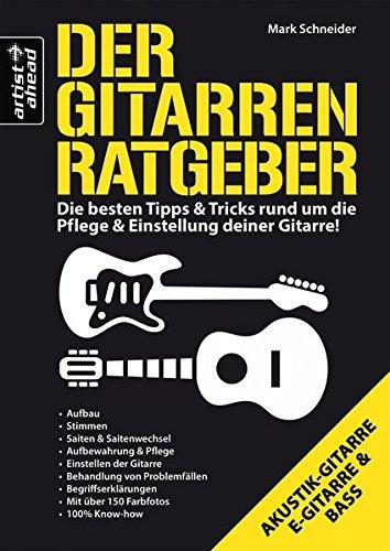 der-gitarren-ratgeber-die-besten-tipps-tricks-rund-um-die-pflege-einstellung-deiner-gitarre-fur-e-gi