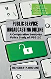 Public Service Broadcasting Online: A Comparative European Policy Study of PSB 2.0 (Palgrave Global Media Policy and Business) (English Edition)