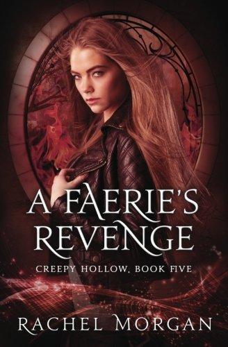 A Faerie's Revenge (Creepy Hollow) (Volume 5) by Rachel Morgan (2015-10-11)