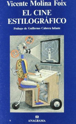 El cine estilográfico (Argumentos) por Vicente Molina Foix
