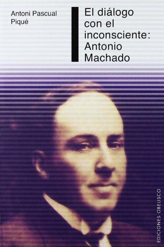 Diálogo con el Inconsciente: Antonio Machado (PSICOLOGÍA)