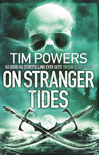 On Stranger Tides (English Edition) por Tim Powers