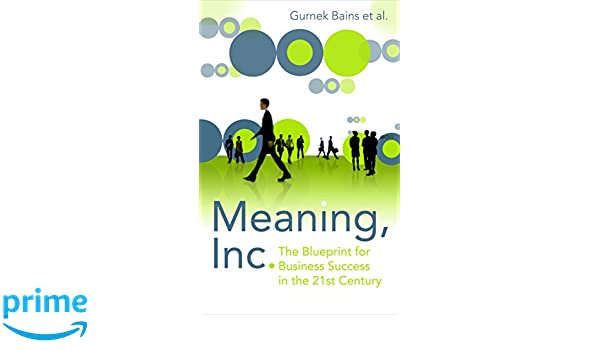 Buy meaning inc the blueprint for business success in the 21st buy meaning inc the blueprint for business success in the 21st century book online at low prices in india meaning inc the blueprint for business success malvernweather Gallery