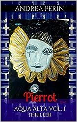 AQUA ALTA Vol. I: Pierrot