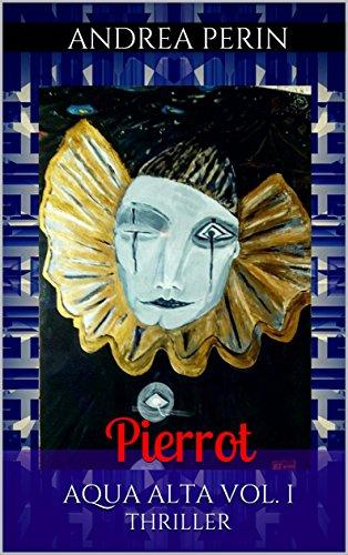AQUA ALTA Vol. I: Pierrot (Italian Edition)