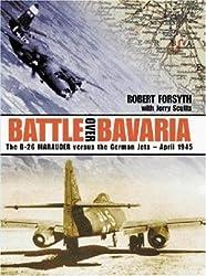 Battle Over Bavaria: B-26 Marauder Versus the German Jets, April 1945