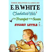 Three Beloved Classics: Charlotte's Web/Stuart Little/The Trumpet of the Swan by E. B. White (1996-06-14)