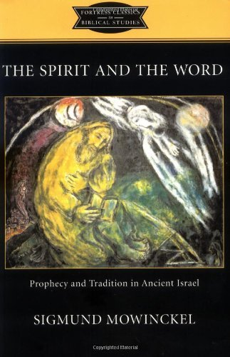The Spirit And The Word: Prophecy And Tradition In Ancient Israel by Sigmund Mowinckel (August 01,2002)
