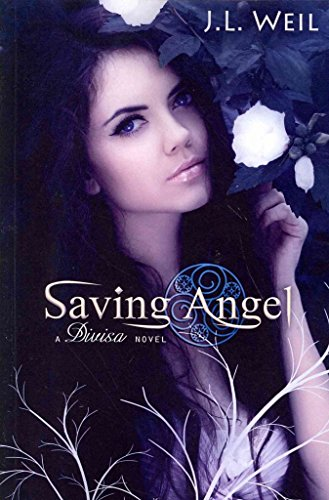 [(Saving Angel (a Divisa Novel))] [By (author) J L Weil] published on (March, 2013)