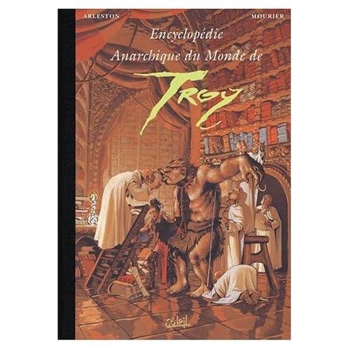 Encyclopédie anarchique du monde de Troy, tome 2 : Les Trolls