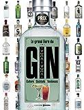 Telecharger Livres Le grand livre du Gin (PDF,EPUB,MOBI) gratuits en Francaise