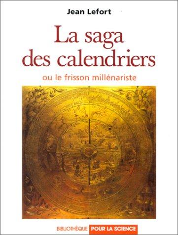 La saga des calendriers ou le frisson millenariste par Jean Lefort