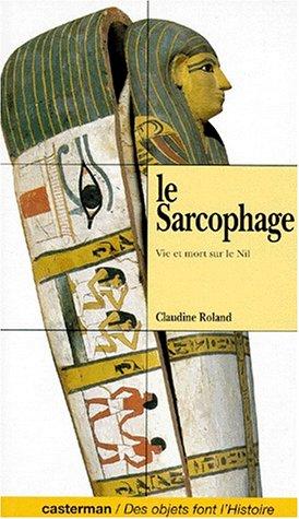 LE SARCOPHAGE. Vie et mort sur le Nil