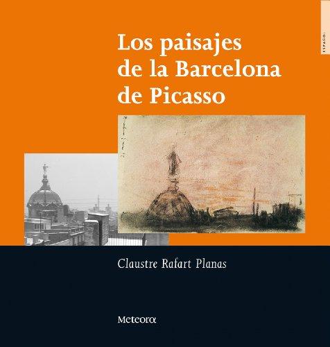 Paisajes De La Barcelona De Picasso, Los (La rueda de Festos) por Claustre Rafart Planas