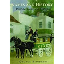 NAMES AND HISTORY: People, Places and Things