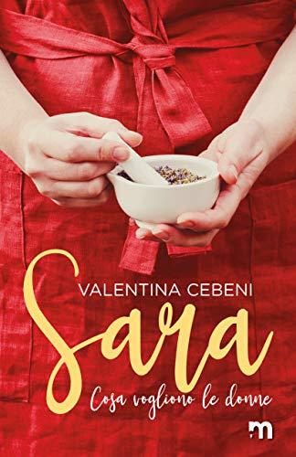 Sara (Cosa vogliono le donne Vol. 2) di [Cebeni, Valentina]