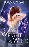 The Weight of a Wing: Volume 1 (The Stolen Wings)
