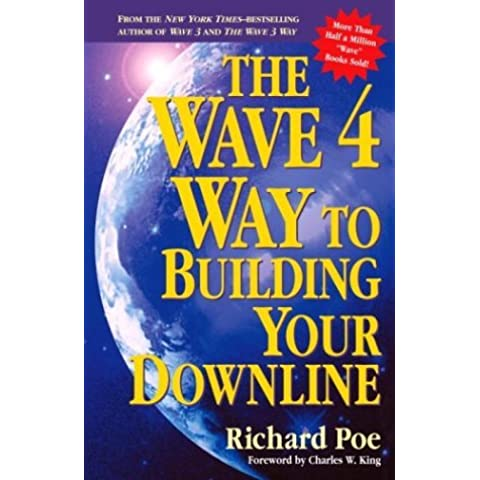 The Wave 4 Way to Building Your Downline by Richard Poe (2001-01-09)