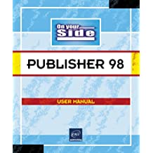 Publisher 98 on Your Side: User Manual